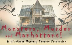 Monsters, Murder, and Manhattans